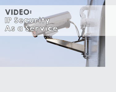IP-Security-as-a-Service-Video.png